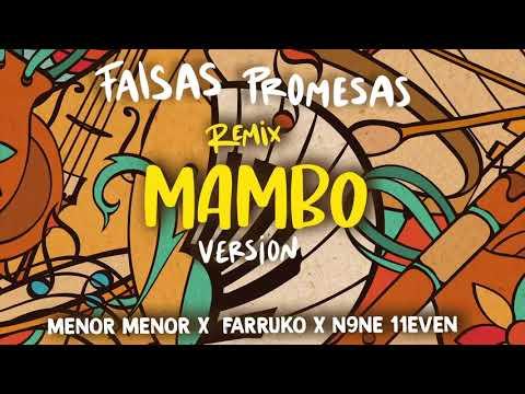 Menor Menor X Farruko X N9NE 11EVEN - Falsas Promesas (Remix) Mambo Version