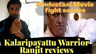 Hindustani Movie review by Kalaripayattu warrior Ranjit