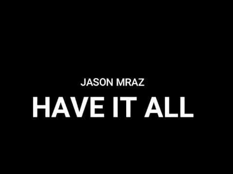 Jason Mraz - Have it all Letra / Lyrics ♥