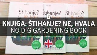 Štihanje? Ne, hvala. Priprava vrtnih tal brez prekopavanja - Vrt Obilja EP6