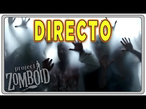 PROJECT ZOMBOID (Build 37.3) #08 DIRECTO | Gameplay Español