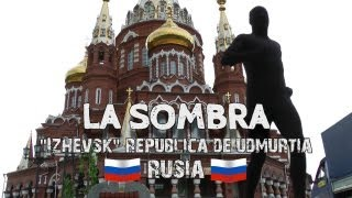 """La Sombra"" en Izhevsk, República de Udmurtia (Rusia) [HD]"