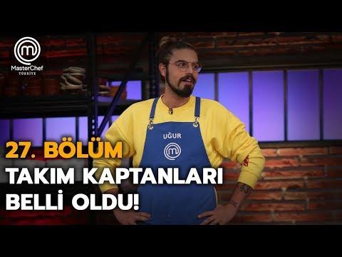 MasterChef Türkiyede Takım Kaptanları Belli Oldu! | 27.Bölüm | MasterChef Türkiye