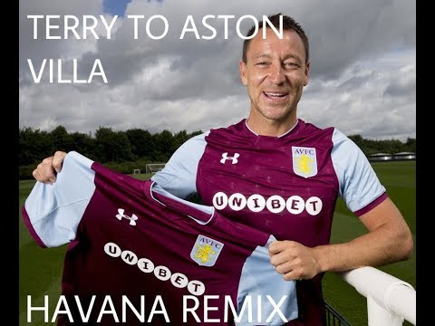 🦁Terry to Aston Villa Song🦁 *Havana Remix*