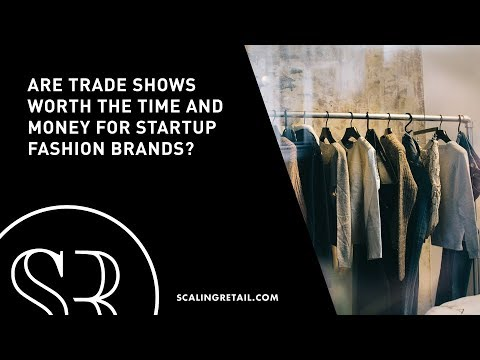 Are Trade Shows Worth the Time and Money for Startup Fashion Brands?