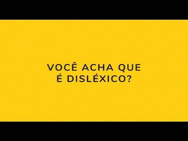 Você é Disléxico?