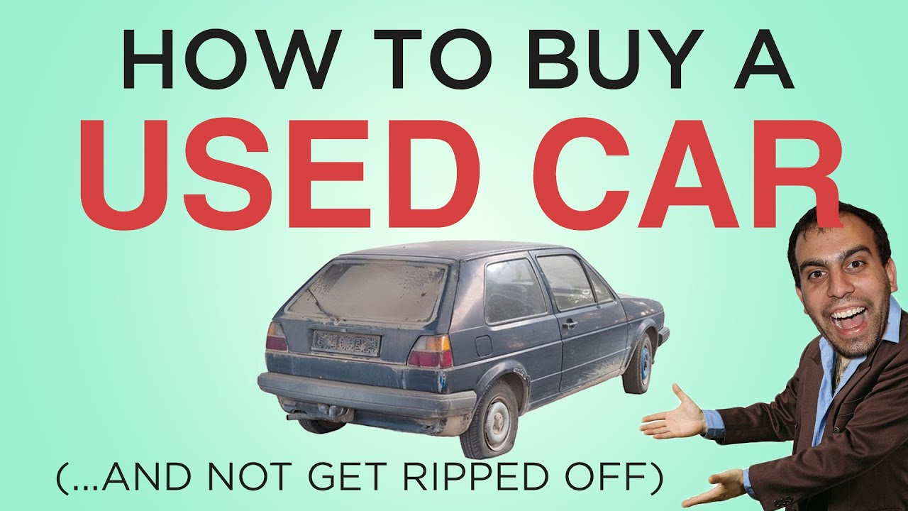 How to Buy a Used Car (Without Getting Ripped Off) - YouTube
