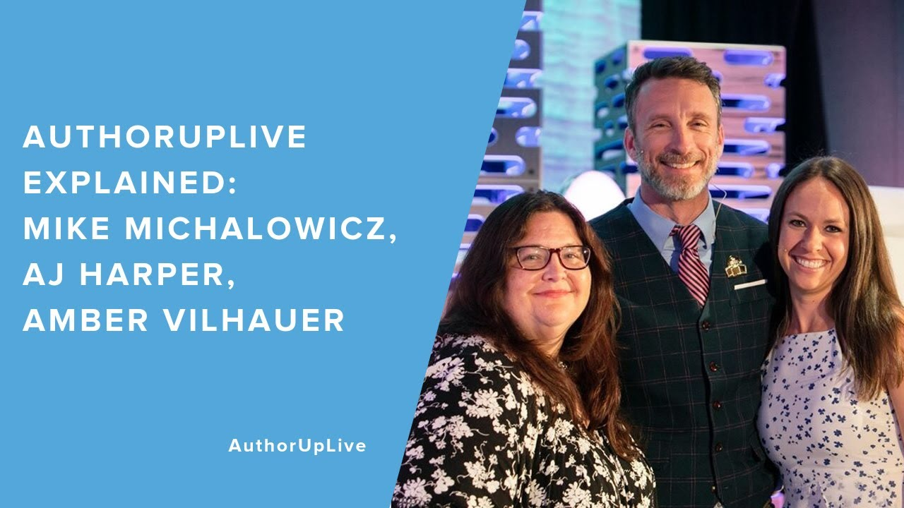 Harperamber: AuthorUpLive Explained: Mike Michalowicz, AJ Harper, Amber