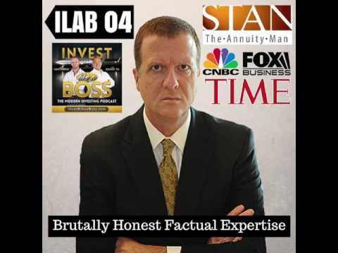 ILAB 04 – Stan's Brutally Honest Factual Expertise About Annuities