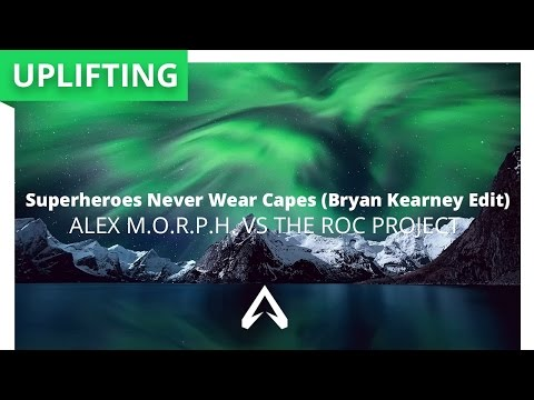 Alex M.O.R.P.H. vs The ROC Project - Superheroes Never Wear Capes (Bryan Kearney Edit)