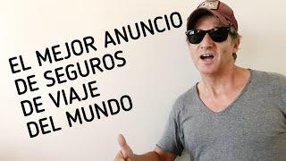 EL MEJOR ANUNCIO DE SEGUROS DE VIAJE DEL MUNDO