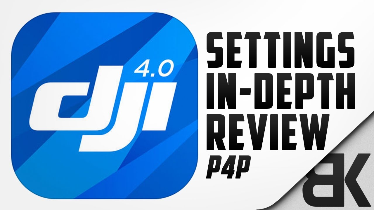 DJI Go 4 Settings - In Depth Walkthrough (DJI Phantom 4 Pro) [OLD]