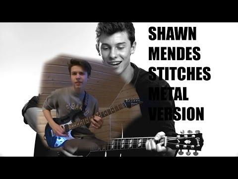Shawn Mendes Stitches metal version