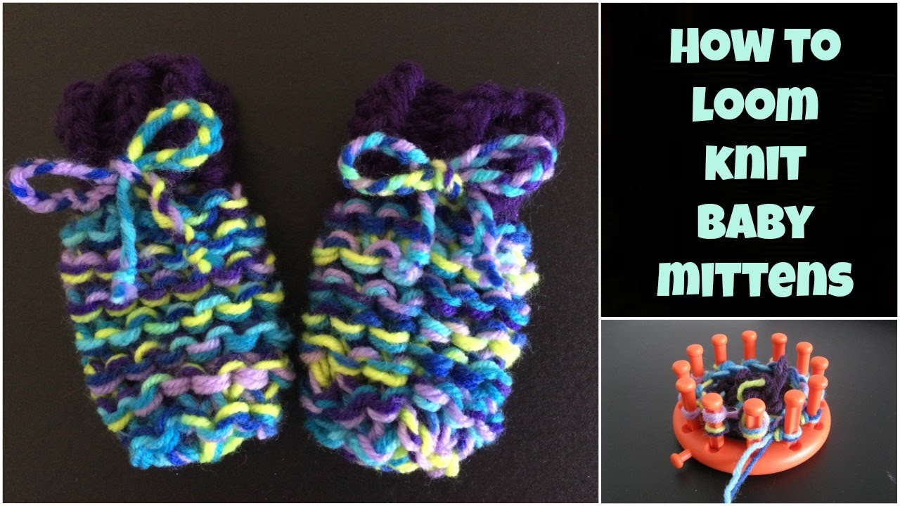 How To Loom Knit Baby Mittens - for beginners - YouTube
