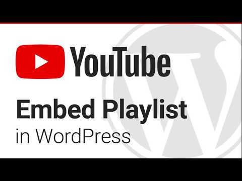 How to Embed a YouTube Playlist in WordPress - YouTube