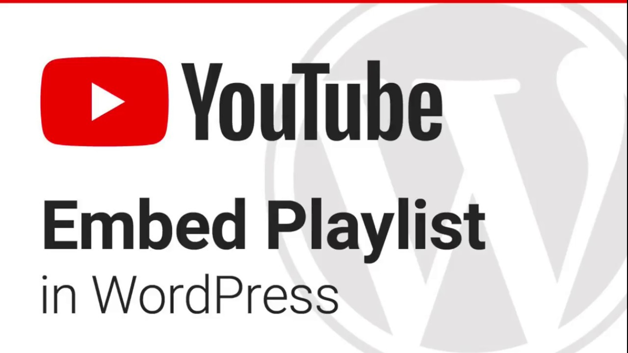 How to Embed a YouTube Playlist in WordPress
