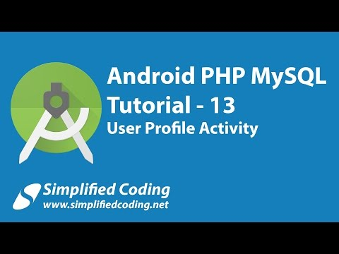 13. Android PHP MySQL Tutorial | User Profile Activity