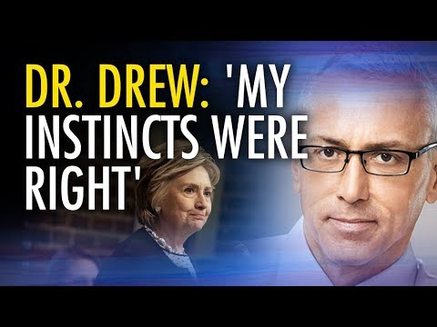 "Dr. Drew: On Hillary Clinton's health ""my instincts were right"""