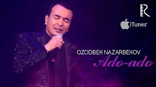 Ozodbek Nazarbekov - Ado-ado | Озодбек Назарбеков - Адо-адо (music version)