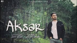 Jappy Bajwa : AKSAR ( Tera Zikr ) Jashan Grewal || ( Album : LOSER ) || New Punjabi Song 2020