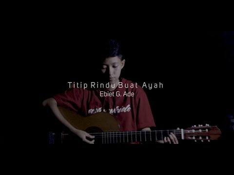 Ebiet G. Ade - Titip Rindu Buat Ayah ( COVER BY CHIKA LUTFI )