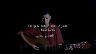 Download Mp3 Ebiet G. Ade - Titip Rindu Buat Ayah   Cover By Chika Lutfi