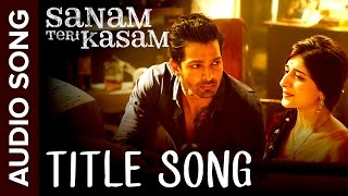 Sanam Teri Kasam (Title Song) | Full Audio | Harshvardhan, Mawra | Himesh Resham …