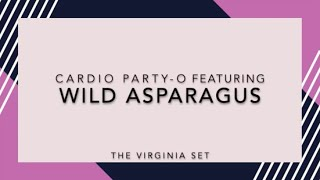 Cardio Party-o - Wild Asparagus - The Virginia Set