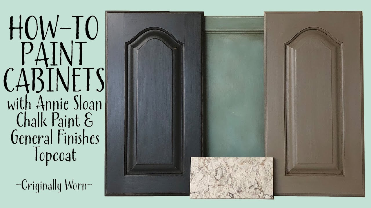 Cabinets With Annie Sloan Chalk Paint And General Finishes Top Coat Youtube