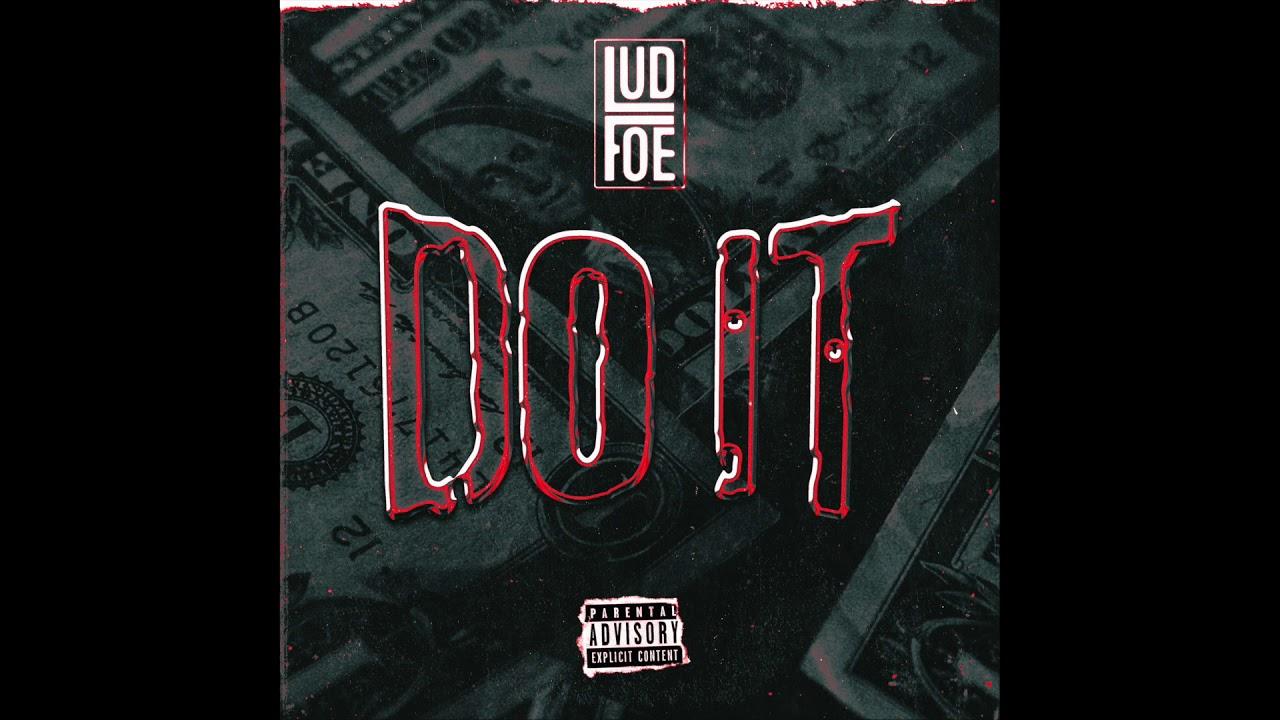 "Lud Foe ""DO IT"" (Offical Audio)"