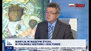 Rozmowy niedokończone: Maryja w naszym życiu, w polskiej historii i kulturze cz. I