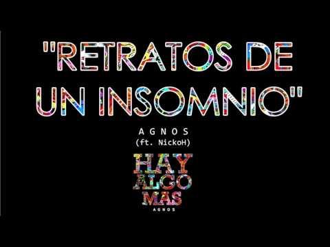 Agnos - Retratos de un insomnio (con NickoH)   HAY ALGO MAS