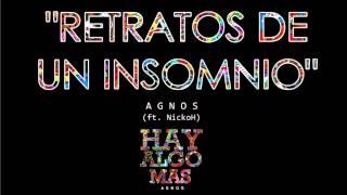 Agnos - Retratos de un insomnio (ft. NickoH) | HAY ALGO MAS