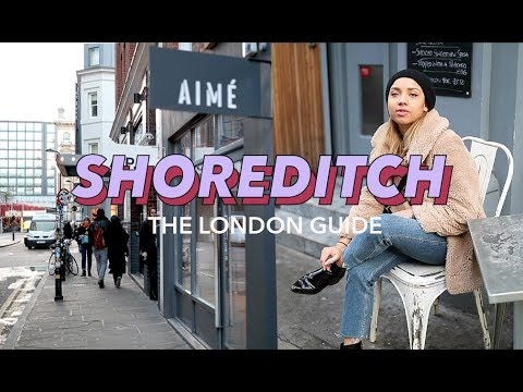 THE BEST THINGS TO DO IN SHOREDITCH | THE LONDON GUIDE