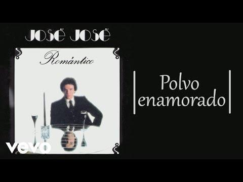 José José - Polvo Enamorado
