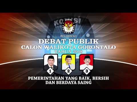 DEBAT PUBLIK CALON WALIKOTA GORONTALO 2018 PART 01