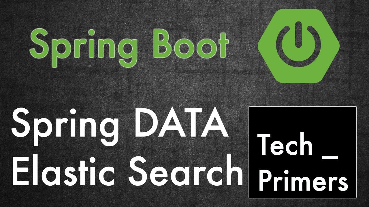 Spring Data Elastic Search Example #2 using Query DSL | Tech Primers