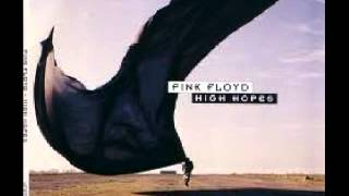 Pink Floyd-High Hopes(2001 Digital Remaster)(HQ)