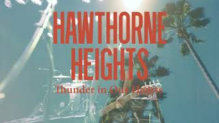 """Hawthorne Heights """"Thunder In Our Hearts"""""""
