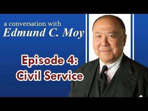 Edmund C. Moy Episode 4: Civil Service