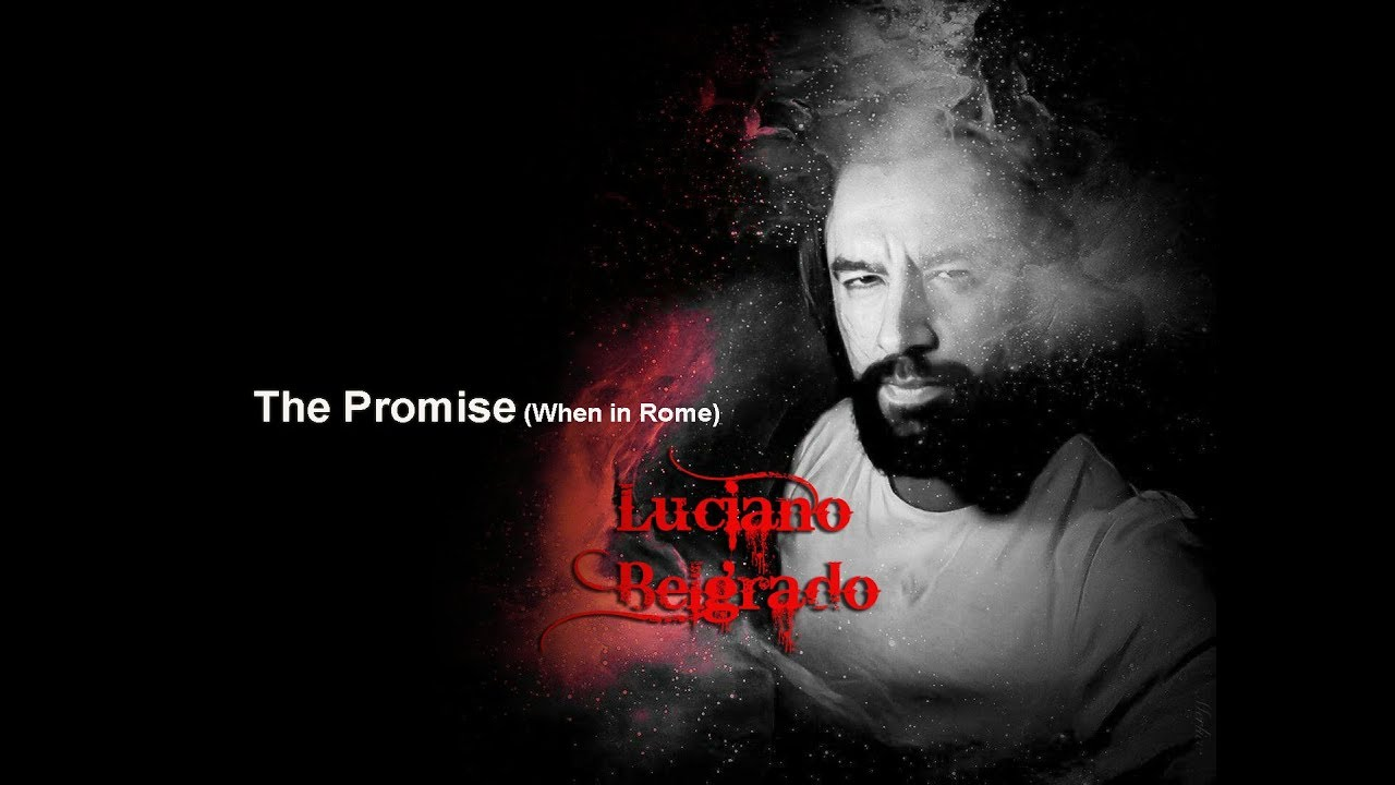 The Promise (When in Rome) Cover by Luciano Belgrado
