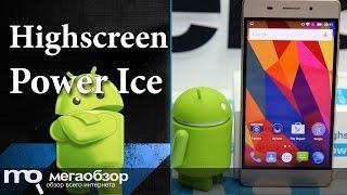 обзор смартфона Highscreen Power Ice. 4000 мАч