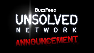 SPECIAL ANNOUNCEMENT: BuzzFeed Unsolved Network Is Here!