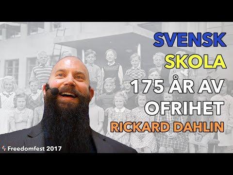 Svensk skola: 175 år av ofrihet - Rickard Dahlin - Freedomfest 2017