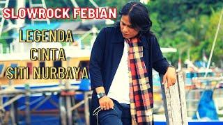 Download Lagu FEBIAN Slow rock - Legenda Cinta Siti Nurbaya mp3