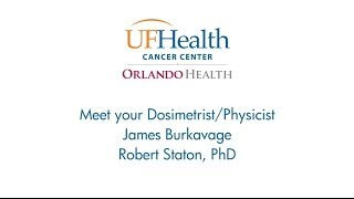 Meet Your Dosimetrist and Physicist: James Burkavage and Dr. Robert Staton