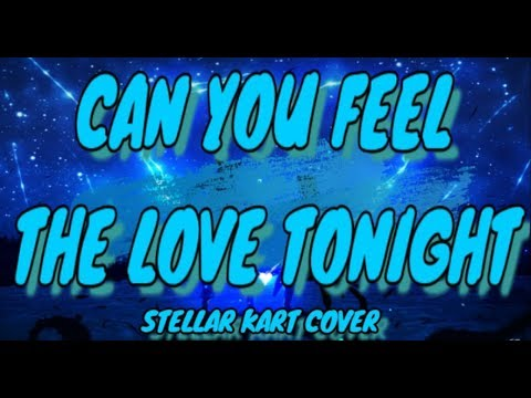 Can You Feel The Love Tonight HD Video Lyrics - Elton John ( Stellar Kart Cover )