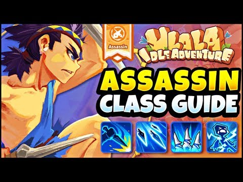ASSASSIN PVE CLASS GUIDE: WHY YOU SHOULD PLAY ASSASSIN! ULALA IDLE ADVENTURE