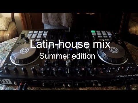 Latin-house mix (Summer edition) 2017 / Traktor s4 mk2/