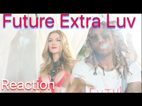 Future - Extra Luv ft. YG Reaction